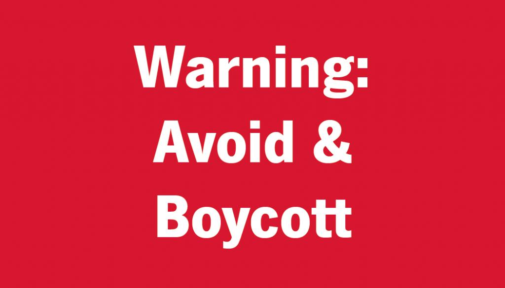 Warning: Avoid & Boycott